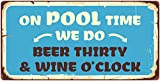 StickerPirate 993HS On Pool Time We Do Beer Thirty & Wine O'Clock 5'x10' Aluminum Hanging Novelty Sign