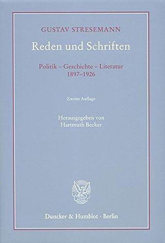Reden und Schriften.: Politik - Geschichte - Literatur, 1897-1926. Mit biographischem Begleitwort von Rochus Frhrn. v. Rheinbaben. by Gustav Stresemann (2008-04-22)