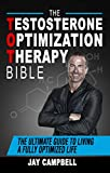The Testosterone Optimization Therapy Bible: The Ultimate Guide to Living a Fully Optimized Life testosterone Mar, 2021