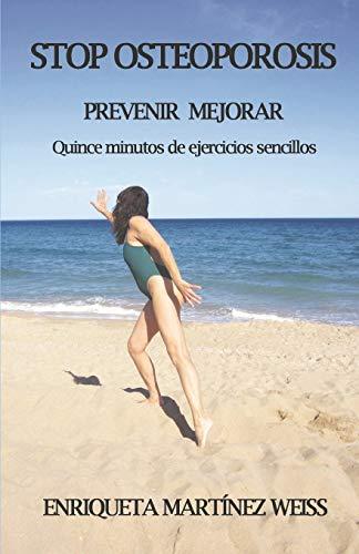 stop osteoporosis: prevenir y mejorar quince minutos de ejercicios sencillos