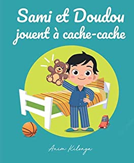 Sami et Doudou jouent à cache-cache: Un livre destiné aux plus jeunes avec une histoire et des illustrations captivantes.