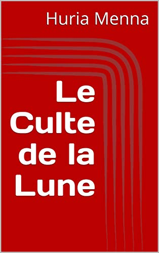 Le Culte de la Lune (French Edition)
