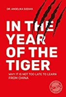In the Year of the Tiger: Why it is not too late to learn from China