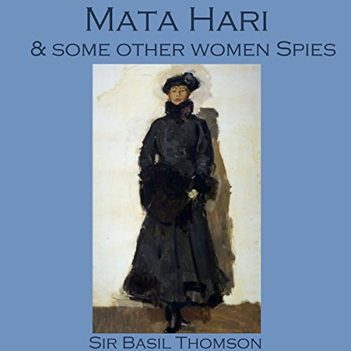 Mata Hari and Some Other Women Spies audiobook cover art
