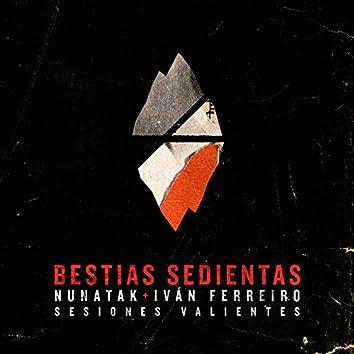 Bestias sedientas (feat. Ivan Ferreiro) [Sesiones Valientes] [Acústica]