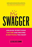 Swagger: Unleash Everything You Are and Become Everything You Want