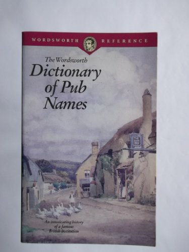 Dictionary of Pub Names (Wordsworth Collection)