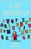 EU VOU APRENDER A LER: Livro de alfabetização