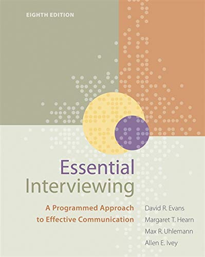 Essential Interviewing: A Programmed Approach to Effective Communication (HSE 123 Interviewing Techniques)