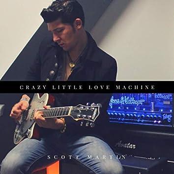 Crazy Little Love Machine
