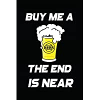 Buy me a Beer the end is near: My Favorite BBQ Blank Recipe Book to Write In Collect the Recipes You Love in Your Own Custom Cookbook -110 Lined Pages