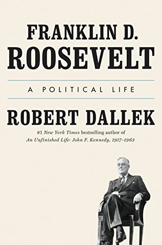 Image of Franklin D. Roosevelt: A Political Life