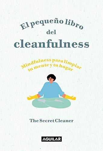 El pequeño libro del Cleanfulness: ¡Mindfulness para...