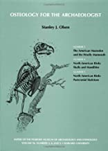 Volume 56: Osteology for the Archaeologist: American Mastadon and the Woolly Mammoth; North American Birds: Skulls and Mandibles; North American ... (Papers of the Peabody Museum) (Volume 3)