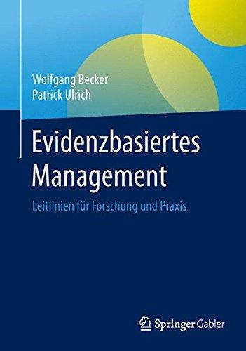 Evidenzbasiertes Management: Leitlinien für Forschung und Praxis
