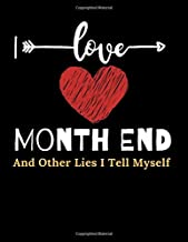 I Love Month End And Other Lies I Tell Myself: Hilarious Blank Lined Journal. Adult Jokes Cover Humorous Sarcastic Funny O...