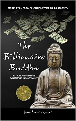 The Billionaire Buddha: Finally! Financial Therapy for your bank balance