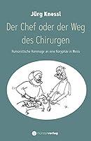 Der Chef oder der Weg des Chirurgen: Humoristische Hommage an eine Koryphaee in Weiss