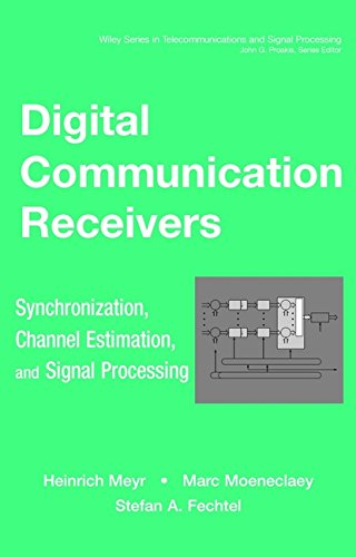 Digital Communication Receivers: Synchronization, Channel Estimation, and Signal Processing (Wiley Series in Telecommunications and Signal Processing, 2, Band 2)