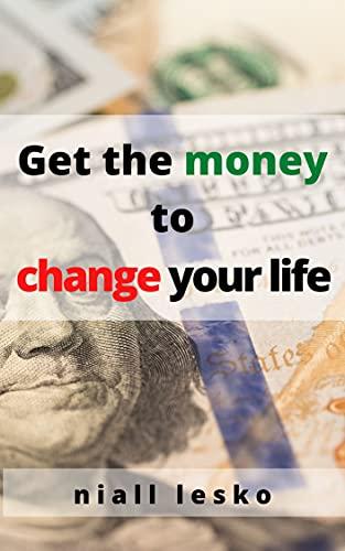 Couverture du livre Get the money to change your life