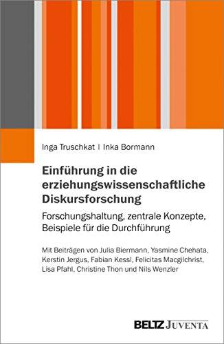 Einführung in die erziehungswissenschaftliche Diskursforschung: Forschungshaltung, zentrale Konzepte, Beispiele für die Durchführung