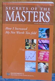 Secrets of the Masters: How I Increased My Net Worth Ten-fold (Investment U)
