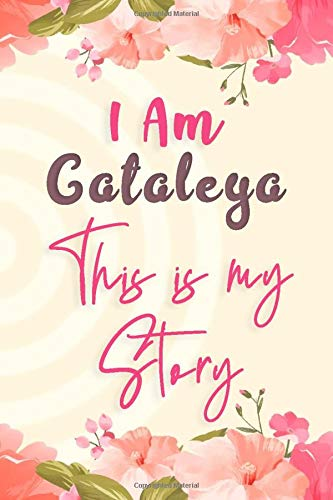 I am Cataleya This is my story: Lined Floral Journal, Funny Notebook with Flowers, perfect gift for Girls and Women