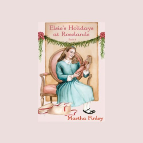 Elsie's Holidays at Roselands audiobook cover art