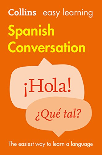 Easy Learning Spanish Conversation: Trusted support for learning (Collins Easy Learning) (English Edition)
