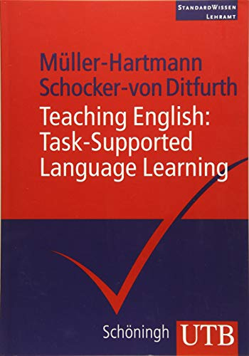 Teaching English: Task-Supported Language Learning (StandardWissen Lehramt, Band 3336)