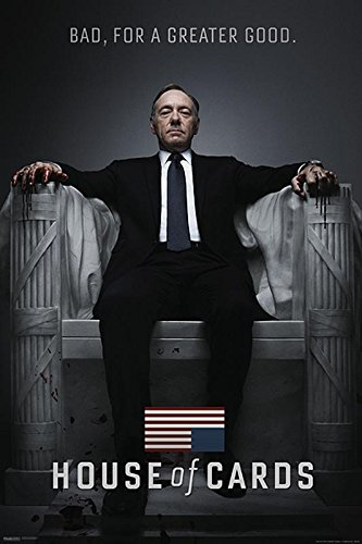 Póster House of Cards/Casa de Cartas 'Bad, For a Greater Good'...