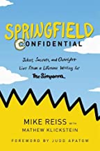 Springfield Confidential: Jokes, Secrets, and Outright Lies from a Lifetime Writing for the Simpsons
