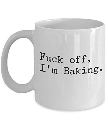 Funny Baking Coffee Mug – Fuck off, I'm Baking – Cake Bakers, Cake Decorators, Pastry Chefs Gifts for Men and Women – Ceramic Cup 11oz