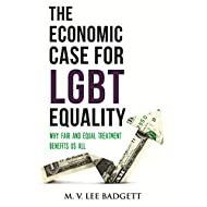 The Economic Case for LGBT Equality: Why Fair and Equal Treatment Benefits Us All (Queer Action/Queer Ideas)