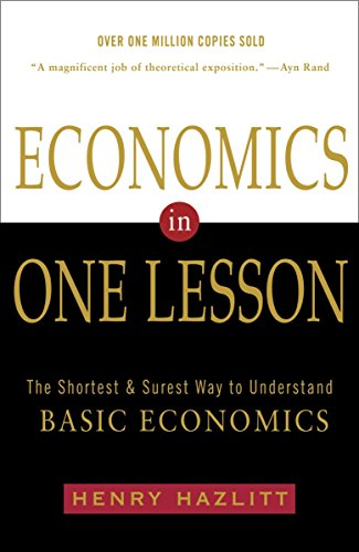 Compare Textbook Prices for Economics in One Lesson: The Shortest and Surest Way to Understand Basic Economics paperback Edition ISBN 9780517548233 by Hazlitt, Henry