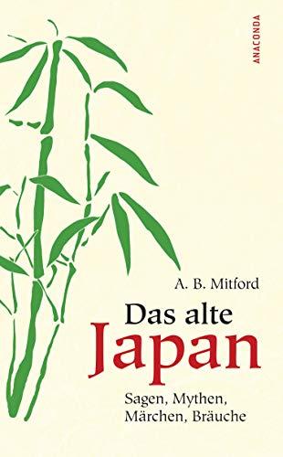Das alte Japan, Sagen, Mythen, Märchen, Bräuche