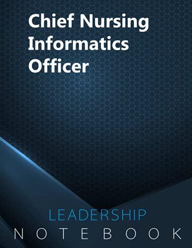 Chief Nursing Informatics Officer Journal, CNIO Notebook, Executive & Leadership Journal, Office Wri