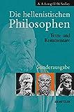 Die hellenistischen Philosophen: Texte und Kommentare - A.A. Long