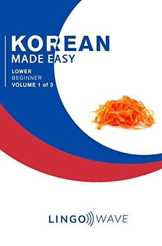 Korean Made Easy - Lower Beginner - Volume 1 of 3 (English Edition)
