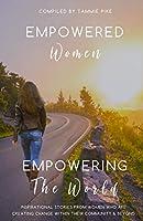 Empowered Women: Empowering the World