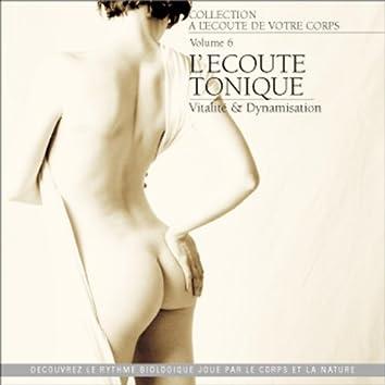 A l'écoute de votre corps, vol. 6 : L'écoute tonique (Vitalité et dynamisation)