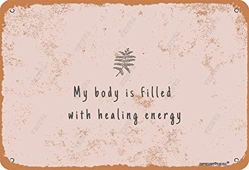 My Body Is Filled With Healing Energy 20 x 30 cm Metal Vintage Look Decoración Pintura Cartel para Hogar Cocina Baño Granja Jardín Garaje Citas Inspiradoras Decoración de Pared