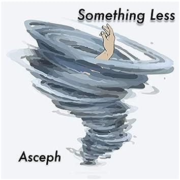 Something Less