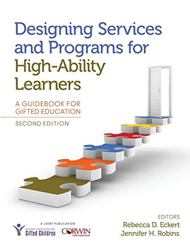 Designing Services And Programs For High Ability Learners A Guidebook For Gifted Education