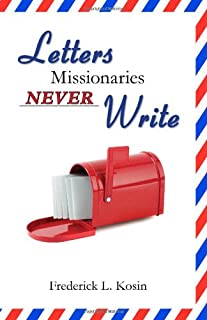 Letters Missionaries Never Write