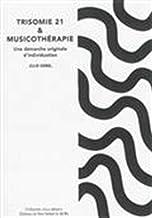 Trisomie 21 et musicothérapie: Une démarche originale d'individuation