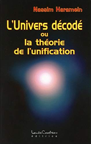 The decoded universe or the theory of unification
