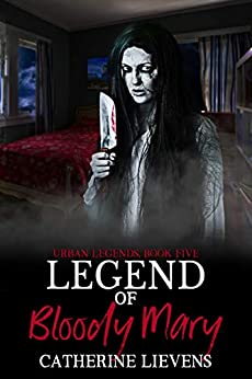 Legend of Bloody Mary (Urban Legends Book 5) by [Catherine Lievens]