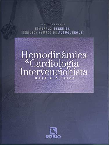 Hemodinâmica e Cardiologia Intervencionista Para o Clínico