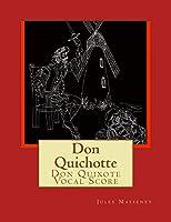 Don Quichotte: Don Quixote Vocal Score